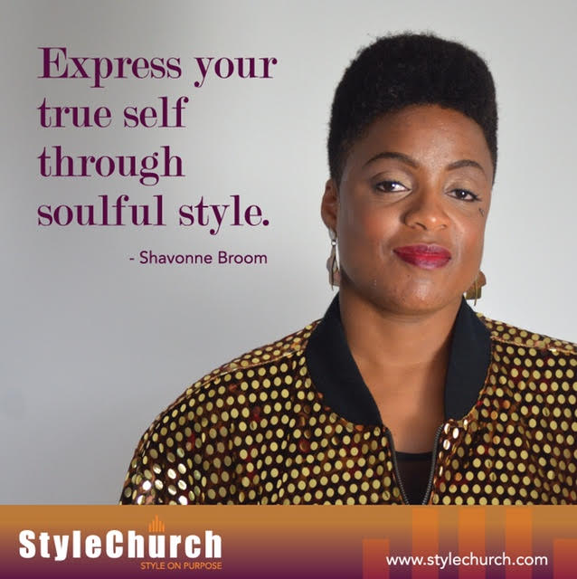You Look a Lot Like Me Interview with Shavonne Broom of StyleChurch True Self Expression